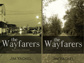 The Wayfarers Walking Dreams and Five Feet From The Cabin Door Christian End Times fiction by Jim Yackel