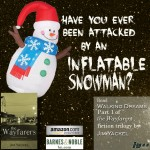 Have you ever been attacked by an inflatable snowman? Could it really happen?