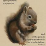 Without preparation there will be failure