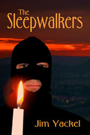 What will it take to shake them awake?  'The Sleepwalkers' novel by author Jim Yackel.